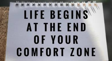 Exiting your comfort zone.